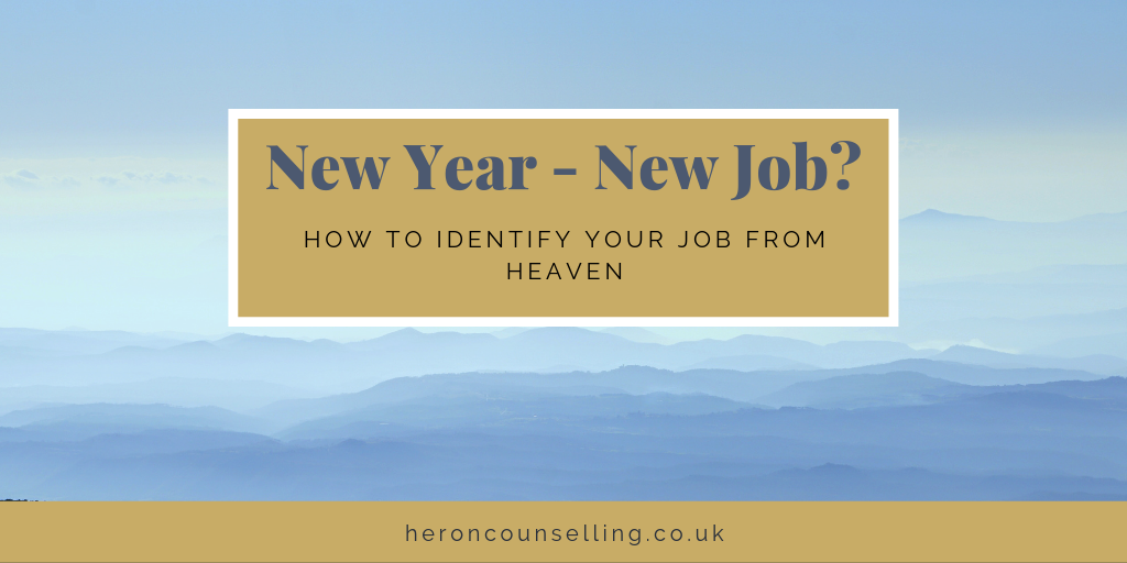 How to Identify Your Job from Heaven - Heron Counselling - Counselling for Life Changes in St Albans