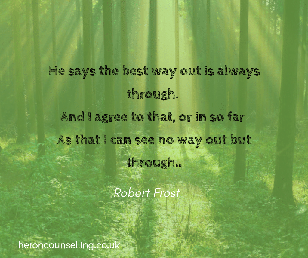 Coping with loss -The best way out is always through quote